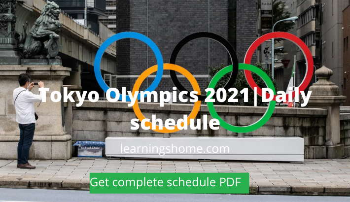 Tokyo Olympics 2021|Daily schedule