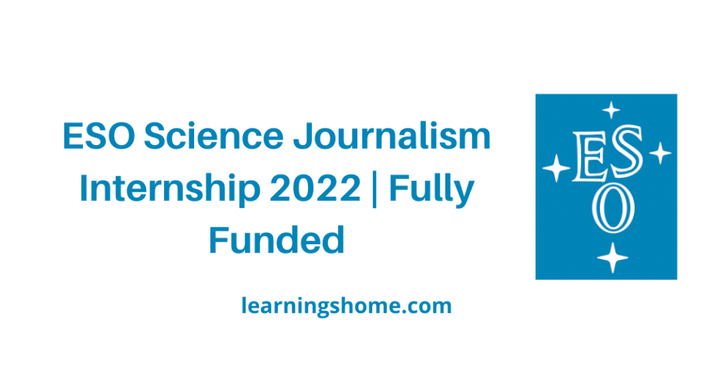 ESO Science Journalism Internship 2022 Fully Funded