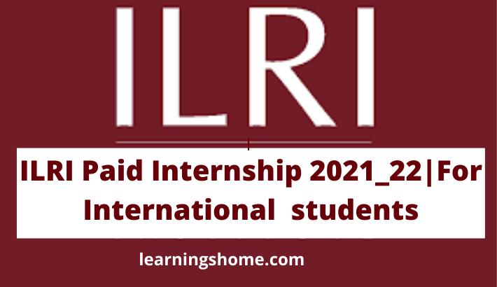 ILRI Paid Internship 2021_22|ForInternational students