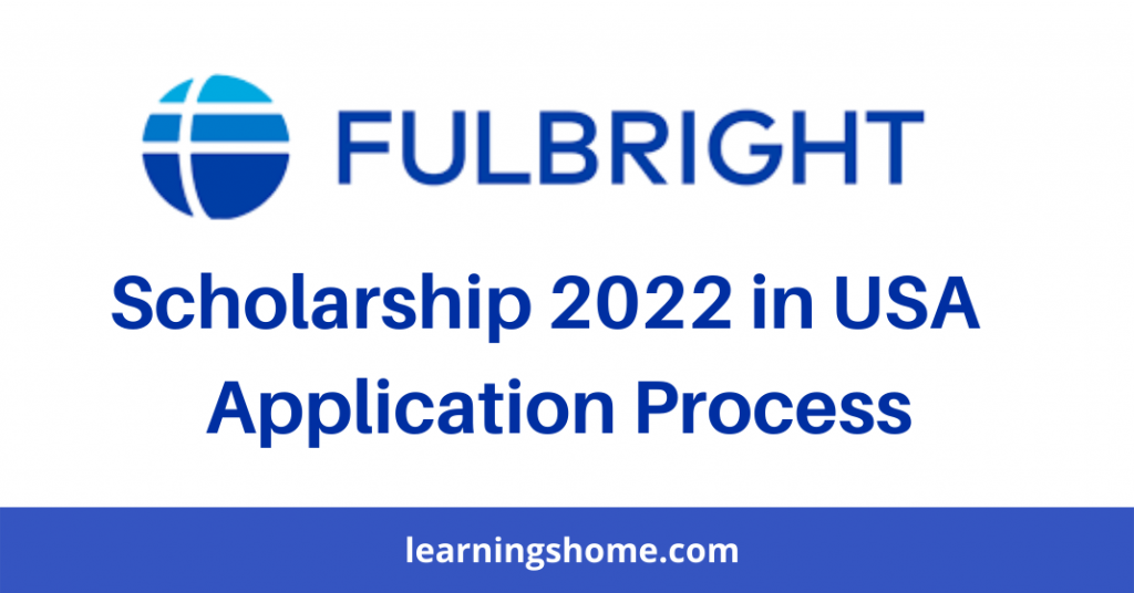 Fulbright Scholarship 2022 in USA | Application Process