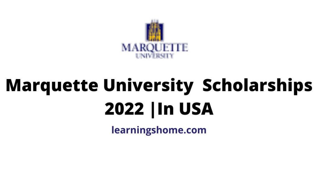 Marquette University Scholarships 2022 |In USA