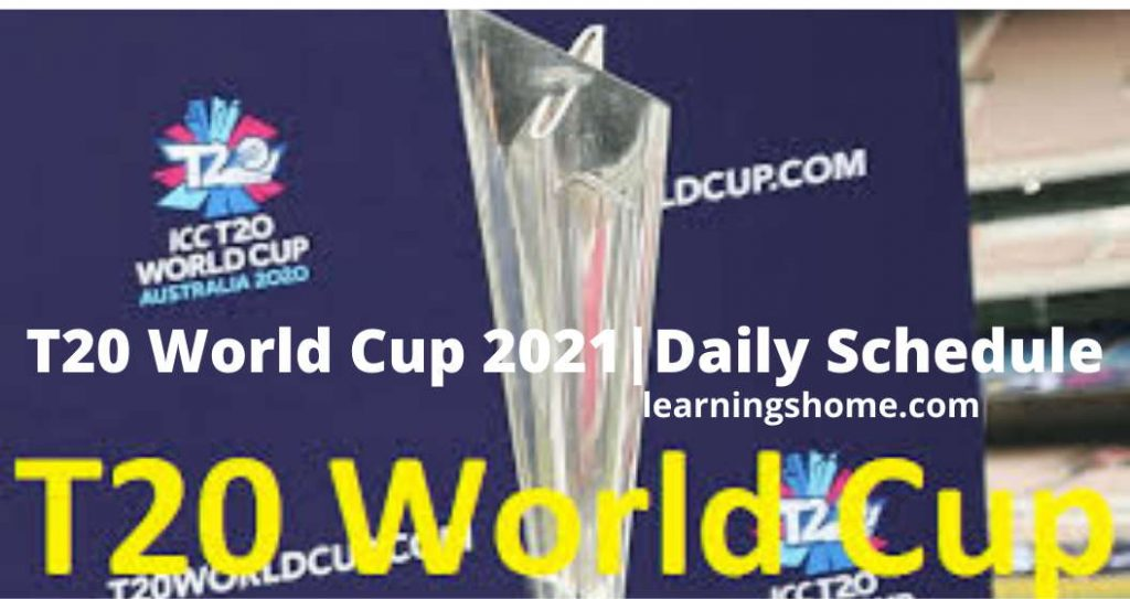 T20 World Cup 2021|Daily Schedule