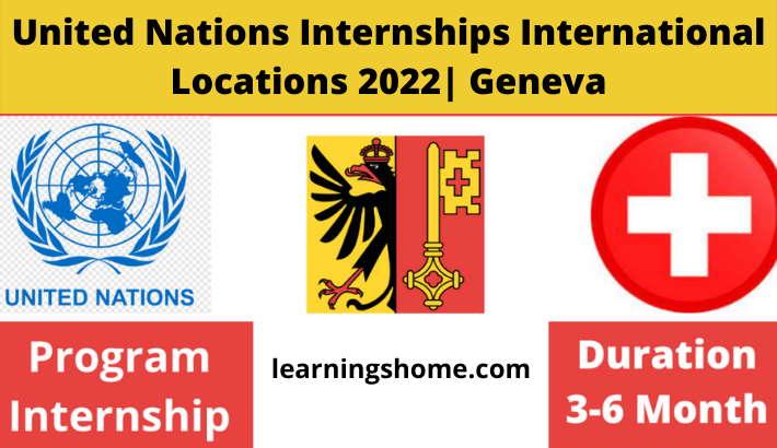 United Nations Internships International Locations 2022| Geneva