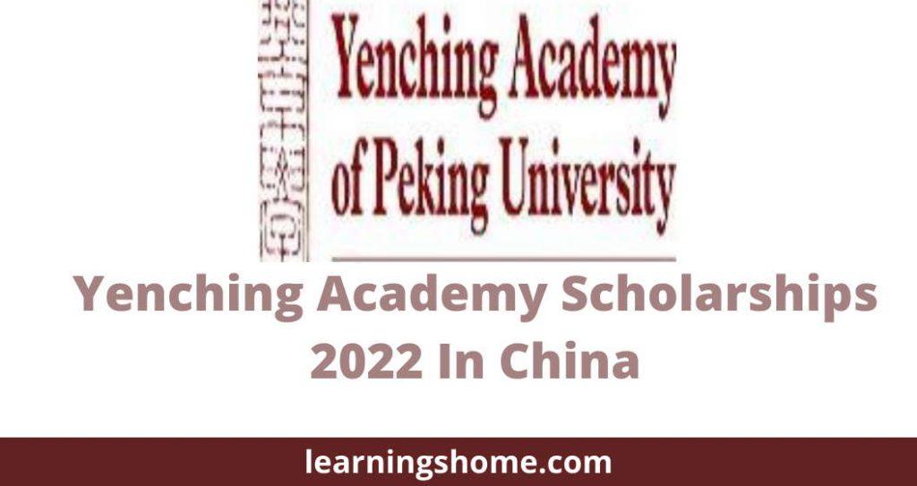 Yenching Academy Scholarships 2022 In China