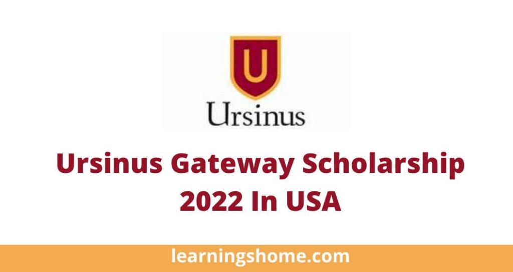 Ursinus Gateway Scholarship 2022 In USA