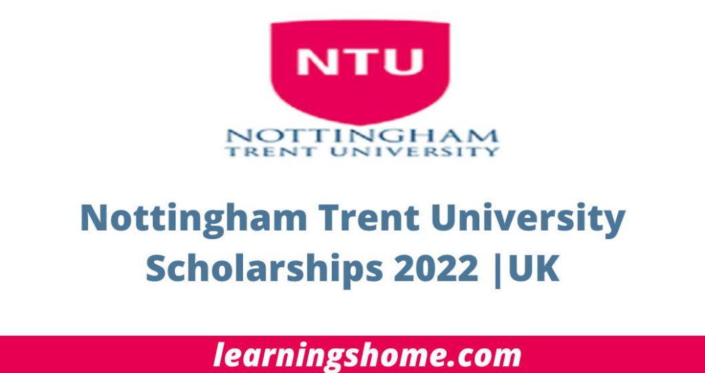 Nottingham Trent University Scholarships 2022 |UK