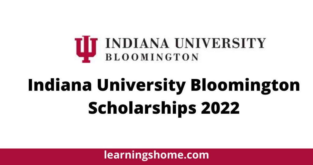 Indiana University Bloomington Scholarships 2022